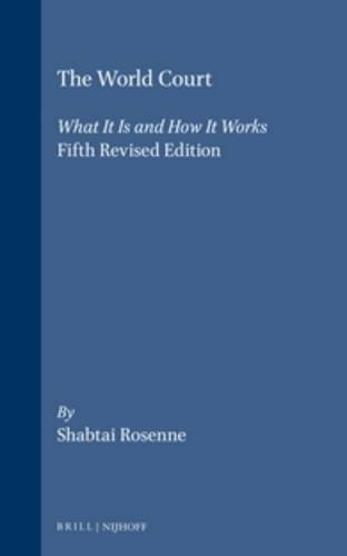 The World Court: What It Is and How It Works.: Rosenne, Shabtai.