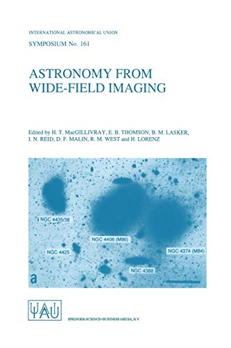 Astronomy from Wide-Field Imaging: Proceedings of the: H.T. MacGillivray (Editor),