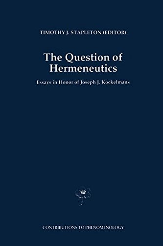 9780792329114: The Question of Hermeneutics: Essays in Honor of Joseph J. Kockelmans (Contributions To Phenomenology)