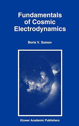 Fundamentals of Cosmic Electrodynamics: B. V. Somov