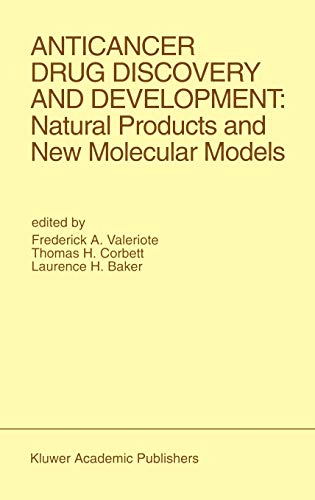Anticancer Drug Discovery and Development: Natural Products and New Molecular Models: Proceedings ...