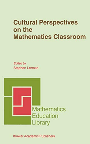 9780792329312: Cultural Perspectives on the Mathematics Classroom (Mathematics Education Library)