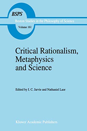Critical Rationalism, Metaphysics and Science: Essays for: Agassi, Joseph
