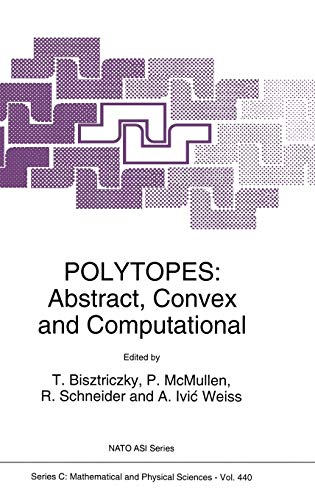 9780792330165: Polytopes: Abstract, Convex and Computational (Nato Science Series C:)