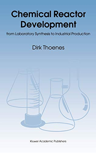 Chemical Reactor Development from Laboratory Synthesis to Industrial Production: D. Thoenes