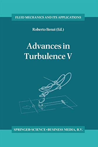 9780792330325: Advances in Turbulence V: Proceedings of the Fifth European Turbulence Conference, Siena, Italy, 5–8 July 1994 (Fluid Mechanics and Its Applications)