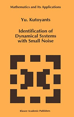 Identification of Dynamical Systems with Small Noise: Yury A. Kutoyants