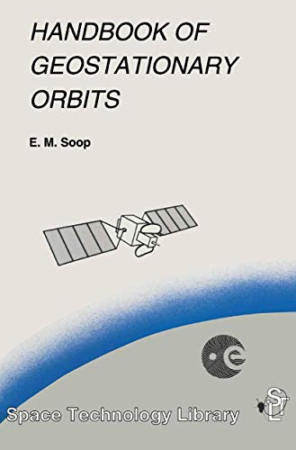 9780792330547: Handbook of Geostationary Orbits (Space Technology Library)