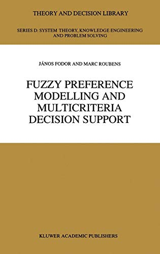 Fuzzy Preference Modelling and Multicriteria Decision Support: M. R. Roubens