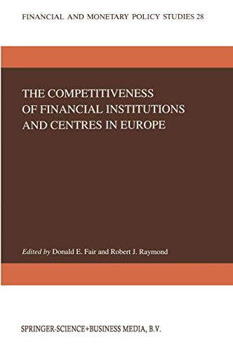 The Competitiveness of Financial Institutions and Centres in Europe Financial and Monetary Policy ...