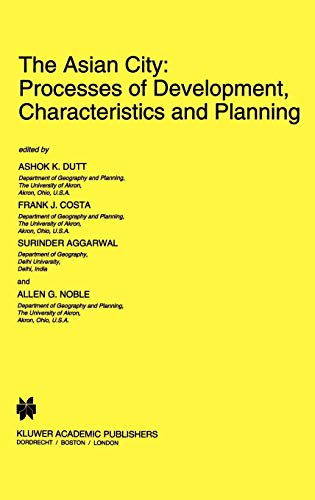 The Asian City Processes of Development, Characteristics and Planning GeoJournal Library