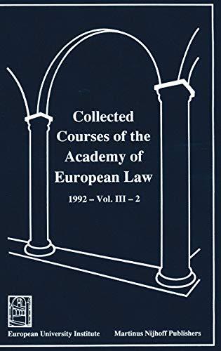Collected Courses of the Academy of European Law / Recueil des cours de l'Académie...