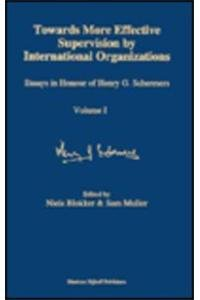 Essays in Honour of Henry G. Schermers: Towards More Effective Supervision by International ...