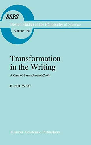 9780792331780: Transformation in the Writing: A Case of Surrender-and-Catch (Boston Studies in the Philosophy and History of Science)