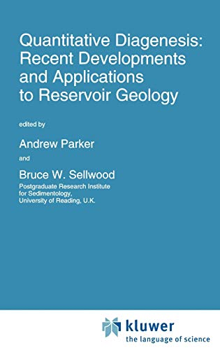 9780792332619: Quantitative Diagenesis: Recent Developments and Applications to Reservoir Geology (Nato Science Series C:)