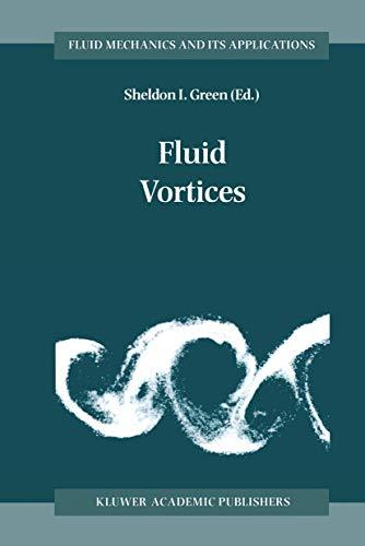 9780792333760: Fluid Vortices (Fluid Mechanics and Its Applications)