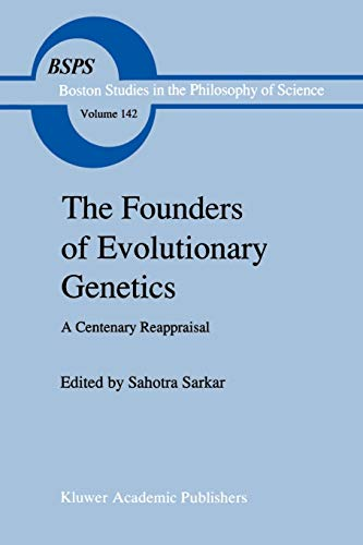 9780792333920: The Founders of Evolutionary Genetics: A Centenary Reappraisal (Boston Studies in the Philosophy and History of Science)
