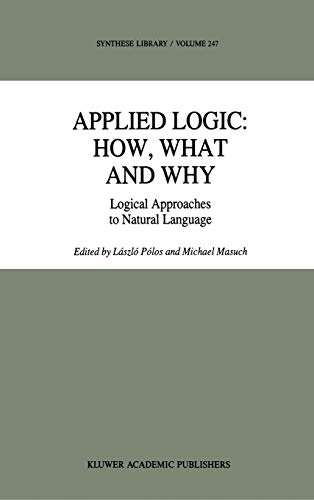 9780792334323: Applied Logic: How, What and Why: Logical Approaches to Natural Language (Synthese Library)