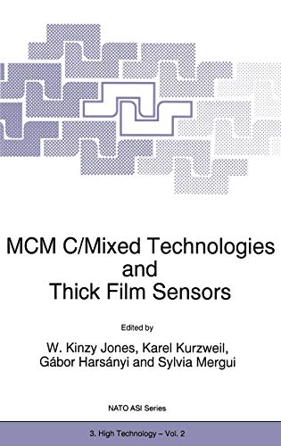 MCM C/Mixed Technologies and Thick Film Sensors (NATO ASI Series 3: High Technology, Volume 2): ...
