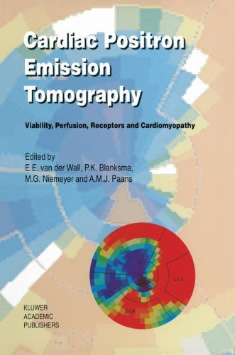 9780792334729: Cardiac Positron Emission Tomography: Viability, Perfusion, Receptors and Cardiomyopathy (Developments in Cardiovascular Medicine)