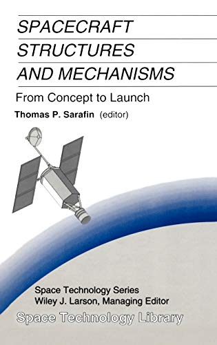 9780792334767: Spacecraft Structures and Mechanisms: From Concept to Launch (Space Technology Library)