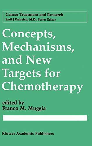 Concepts, Mechanisms, and New Targets for Chemotherapy [Cancer Treatment and Research / CTAR ...