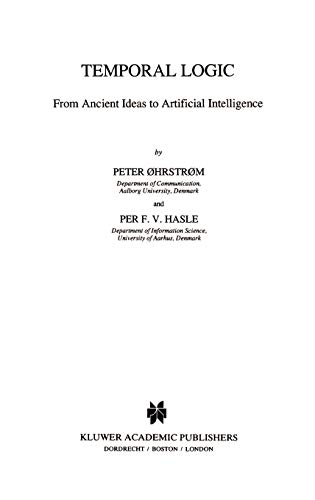 9780792335863: Temporal Logic: From Ancient Ideas to Artificial Intelligence (Studies in Linguistics and Philosophy)