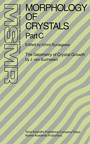9780792335924: Morphology of Crystals:  Part C: The Geometry of Crystal Growth by Jaap van Suchtelen