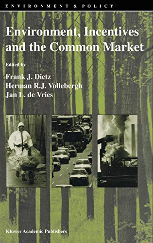 Environment, Incentives and the Common Market (Environment & Policy): Springer