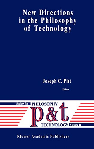 New Directions in the Philosophy of Technology (Philosophy and Technology)