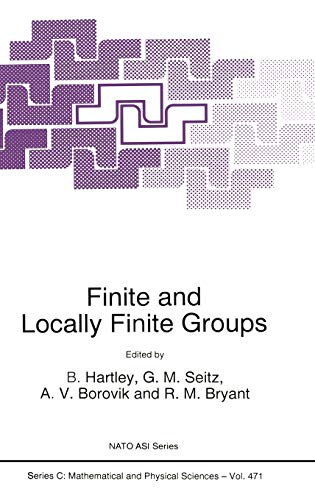 9780792336693: Finite and Locally Finite Groups: Proceedings of the NATO Advanced Study Institute, Istanbul, Turkey, 14-27 August 1994 (Nato Science Series C:)