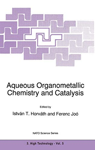 9780792337034: Aqueous Organometallic Chemistry and Catalysis (Nato Science Partnership Subseries: 3)