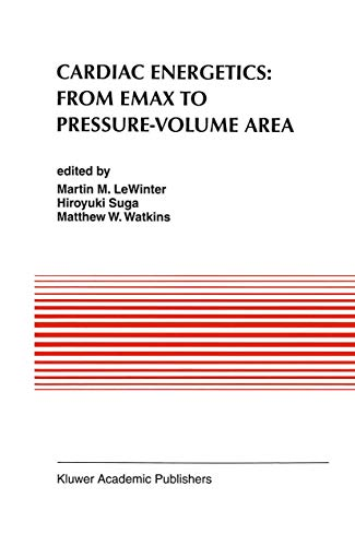 Cardiac Energetics: From Emax to Pressure-Volume Area: Martin M. Lewinter
