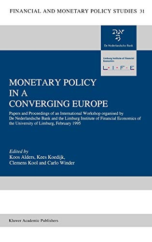 Monetary Policy in a Converging Europe: Papers and Proceedings of an International Workshop ...