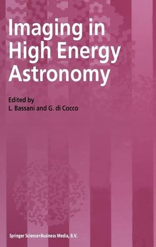 9780792337881: Imaging in High Energy Astronomy (Capri-Italy 26-30 September 1994)