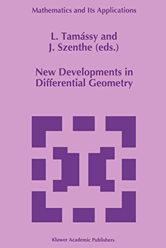 9780792338222: New Developments in Differential Geometry: Proceedings of the Colloquium on Differential Geometry, Debrecen, Hungary,July 26–30, 1994 (Mathematics and Its Applications)