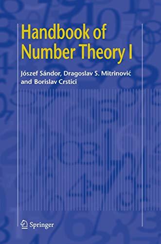 Handbook of Number Theory I (Mathematics and: Sándor, József; Mitrinovic,