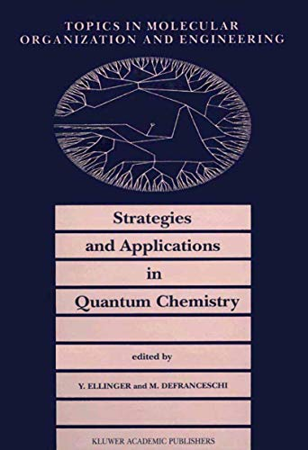 Strategies and Applications in Quantum Chemistry: From