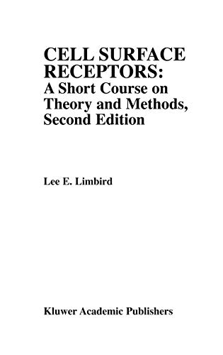 Cell Surface Receptors : A Short Course: Lee E. Limbird