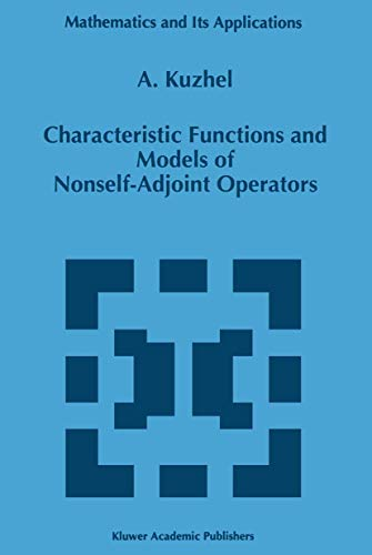 9780792338796: Characteristic Functions and Models of Nonself-Adjoint Operators (Mathematics and Its Applications)