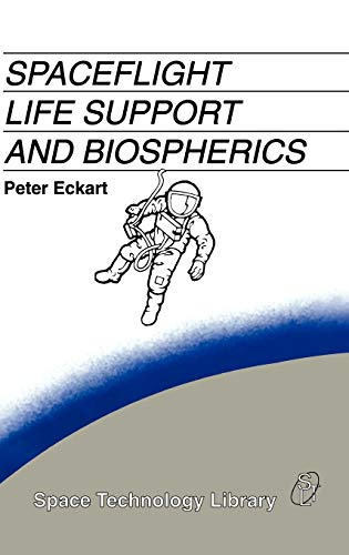 9780792338895: Spaceflight Life Support and Biospherics (Space Technology Library)