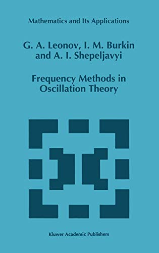 Frequency Methods in Oscillation Theory: Leonov, Gennadii Alekseevich, and Burkin, I M, and ...