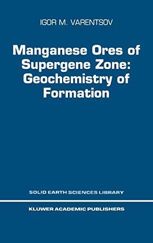 Manganese Ores of Supergene Zone : Geochemistry of Formation: Varentsov, Igor M.