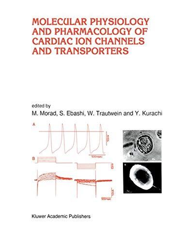 Molecular Physiology & Pharmacology of Cardiac Ion