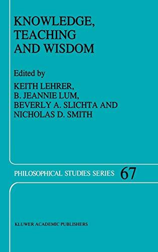 9780792339809: Knowledge, Teaching and Wisdom (Philosophical Studies Series, 67)