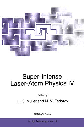 9780792340485: Super-Intense Laser-Atom Physics IV (Nato Science Partnership Subseries: 3)