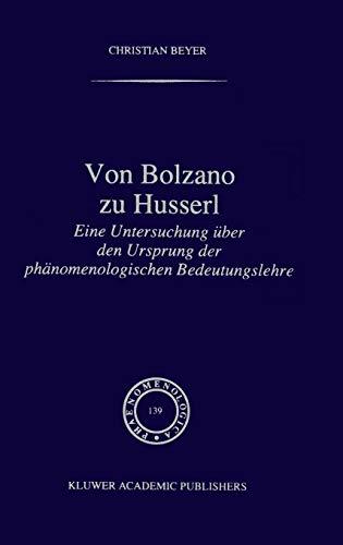 9780792340508: Von Bolzano Zu Husserl: Eine Untersuchung Uber Den Ursprung Der Phanomenologischen Bedeutungslehre