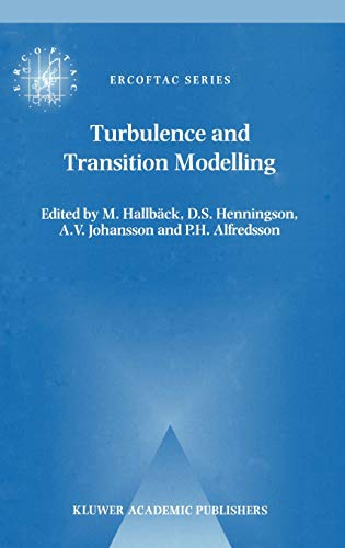 9780792340607: Turbulence and Transition Modelling: Lecture Notes from the ERCOFTAC/IUTAM Summerschool held in Stockholm, 12–20 June, 1995 (ERCOFTAC Series)