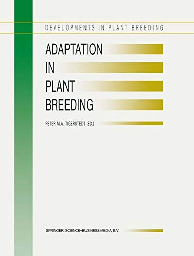Adaptation in Plant Breeding Selected Papers from the XIV EUCARPIA Congress on Adaptation in Plant ...