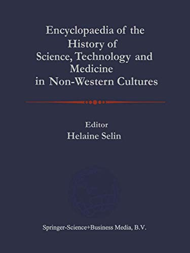 9780792340669: Encyclopaedia of the History of Science, Technology, and Medicine in Non-Westen Cultures
